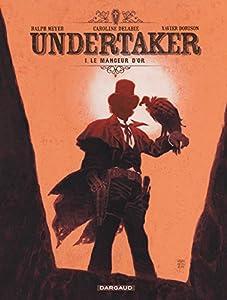 vignette de 'Undertaker n° 1<br /> Le mangeur d'or (Xavier Dorison)'