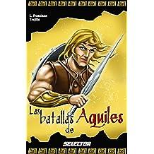 Las batallas de Aquiles (Leyendas negras de la mitologia / Black legends of Mythology)