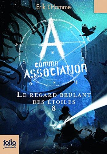 A Comme Association 8/Le Regard Brulant Des Etoiles por Erik L'Homme