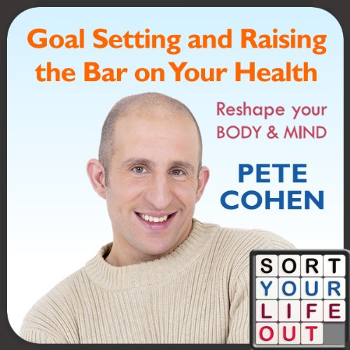 Goal Setting and Raising the Bar on Your Health