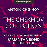 The Chekhov Collection (The Seagull, Three Sisters, The Cherry Orchard) - Audible Classic Theatre: An Audible Original Drama
