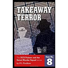TAKEAWAY TERROR (DCS Palmer and the Serial Murder Squad)