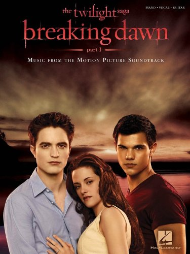 Twilight – Breaking Dawn Part 1 Soundtrack (PVG). Partitions pour Piano, Chant et Guitare