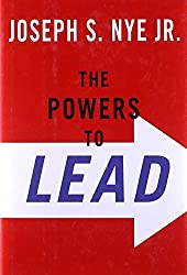 The Powers to Lead: Soft, Hard, and Smart by Joseph Nye (8-May-2008) Hardcover
