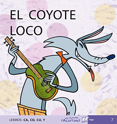 El Coyote Loco (MIS PRIMEROS CALCETINES) - 9788496514133