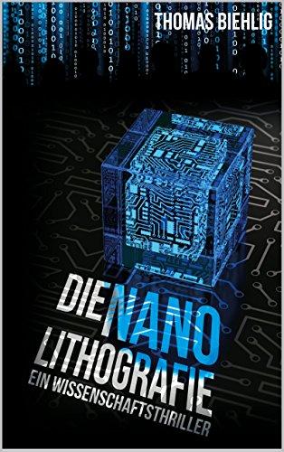 Buchseite und Rezensionen zu 'Die Nanolithografie: Wissenschaftsthriller' von Thomas Biehlig