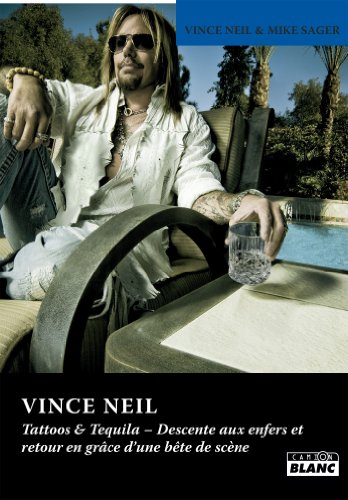 Epub books zip télécharger VINCE NEIL Tattoos and Tequila B00I2JR5M2 by Vince Neil in French PDF ePub MOBI
