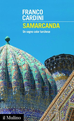 Samarcanda: Un sogno color turchese (Intersezioni)