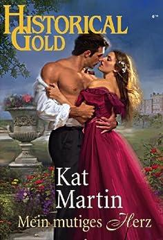 Mein mutiges Herz (Historical Gold 223) von [MARTIN, KAT]