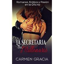 La Secretaria del Millonario: Romance, Erótica y Pasión en la Oficina (Novela Romántica y Erótica nº 1)