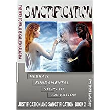 Hebraic Fundamental Steps to Salvation – Sanctification: Understanding Sanctification After Being Justified (English Edition)