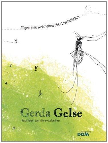 Gerda Gelse: Allgemeine Weisheiten über Stechmücken von Heidi Trpak (März 2013) Gebundene Ausgabe