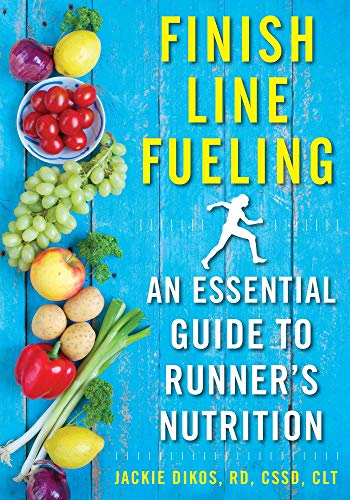 Finish Line Fueling: An Essential Guide to Runneras Nutrition por Jackie Dikos
