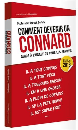 Comment devenir un connard ? - édition 2018