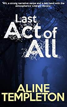 Last Act of All (English Edition) von [Templeton, Aline]