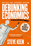 Debunking Economics - Revised, Expanded and Integrated Edition: The Naked Emperor Dethroned?