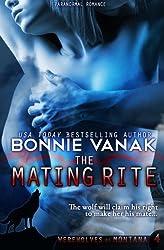 The Mating Rite: (Big, Beautiful Werewolf) (Werewolves of Montana) (Volume 4) by Bonnie Vanak (2014-05-27)