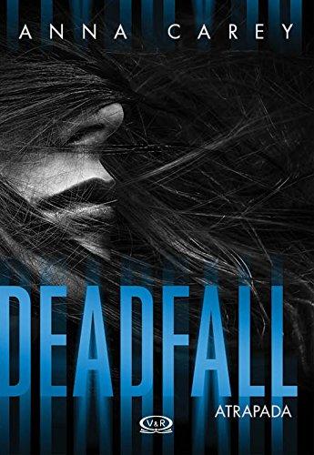 Deadfall ; Atrapada (Blackbird nº 2) por Anna Carey