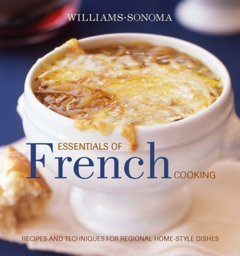 williams-sonoma-essentials-of-french-cooking-recipes-techniques-for-authentic-home-cooked-meals-by-g
