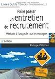 Telecharger Livres Faire passer un entretien de recrutement Methode a l usage de tous les managers de Philippe Villemus 19 decembre 2007 Broche (PDF,EPUB,MOBI) gratuits en Francaise