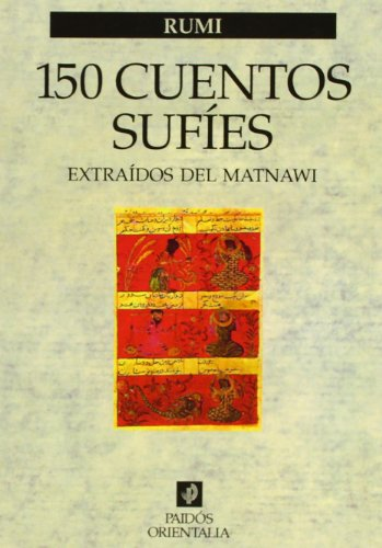 150 cuentos sufíes: Extraídos del Matnawi (Orientalia) por Rumi
