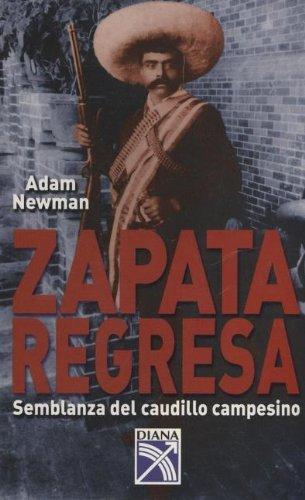 Zapata Regresa by Adam Newman (2003-10-06)