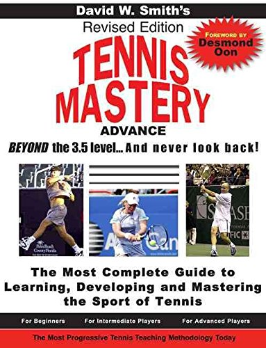 [Tennis Mastery: Advance Beyond the 3.5 Level & Never Look Back!] (By: David Walter Smith) [published: February, 2010]