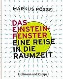 Das Einstein-Fenster: Eine Reise in die Raumzeit