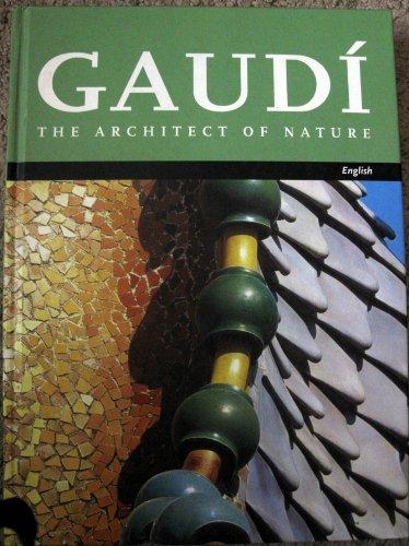 GAUDI-ARCHITECT OF NATURE (ARQUITECTURA)