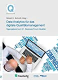 21. Business Forum Qualität - Data Analytics für das digitale Qualitätsmanagement
