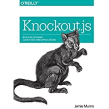 Knockout.js: Building Dynamic Client-Side Web Applications 1st edition by Munro, Jamie (2015) Taschenbuch