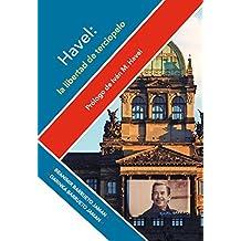 Havel: la libertad de terciopelo (Spanish Edition)