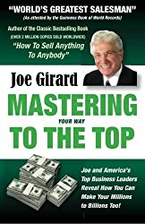 Mastering Your Way to the Top by Joe Girard (2009-12-18)