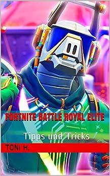 Fortnite Battle Royal ELITE: Tipps und Tricks