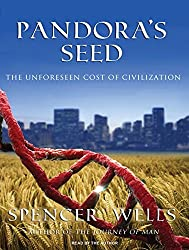 Pandora's Seed: The Unforeseen Cost of Civilization by Spencer Wells (2010-06-08)