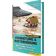 Vermietung & Mieterhöhung: Mit anwaltsgeprüftem Mustermietvertrag & Mustertexten (3. aktualisierte Auflage 2018)