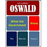 Lee Harvey Oswald: What the Government Knew - The Warren Report (English Edition)