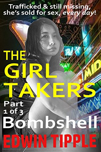 THE GIRL TAKERS PART 1 BOMBSHELL: Trafficked, still missing, she's sold for sex, every day (Kat & Robin Thriller)