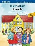 In der Schule: Kinderbuch Deutsch-Italienisch