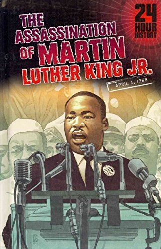 The Assassination of Martin Luther King, Jr, April 4, 1968 (24-Hour History) by Terry Collins (2014-01-06) par Terry Collins