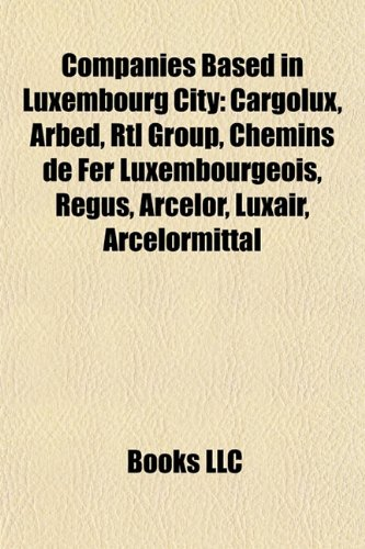 companies-based-in-luxembourg-city-cargolux-arbed-rtl-group-chemins-de-fer-luxembourgeois-regus-arce