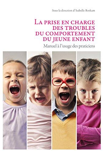 La prise en charge des troubles du comportement du jeune enfant: Manuel  l'usage des praticiens (PSY EMD)