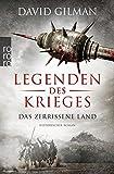 Legenden des Krieges: Das zerrissene Land (Thomas Blackstone, Band 5) - David Gilman