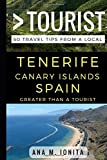 Greater Than a Tourist - Tenerife Canary Islands Spain: 50 Travel Tips from a Local [Idioma Inglés]