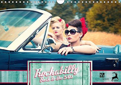 Rockabilly - Back to the 50s (Wandkalender 2018 DIN A4 quer): Rockabilly - Back to the 50s versetzt Sie in die 50er Jahre zurück (Monatskalender, 14 ... [Kalender] [Apr 11, 2017] Weggel, Matthias