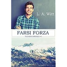 Farsi forza (Tucker Springs Vol. 1) (Italian Edition)