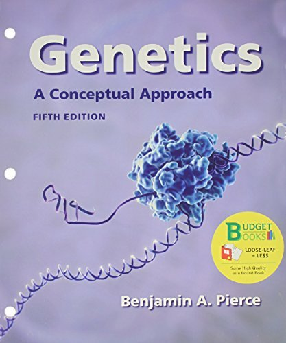 Loose-leaf Version for Genetics: A Conceptual Approach by Benjamin A. Pierce (2013-12-26)
