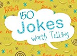 150 Jokes Worth Telling (Lifes Little Book of Wisdom)