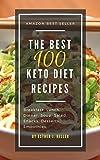 The Best 100 Keto Diet Recipes: Amazon Best Seller (Ketogenic, Dash Diet, Vegan, Clean Eating, Weight Watchers, Gastric Sleeve, Mediterranean Diet)