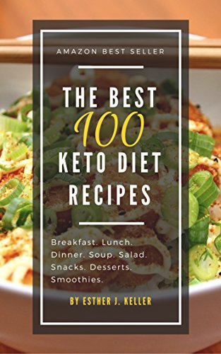 The Best 100 Keto Diet Recipes: Amazon Best Seller (Ketogenic, Dash Diet, Vegan, Clean Eating, Weight Watchers, Gastric Sleeve, Mediterranean Diet) (English Edition)